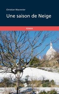 Christian Wacrenier - Une saison de neige.