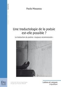 """Paola Masseau - Une traduction de la poésie est-elle possible ? - La traduction du poème """"toujours recommencée""""."""