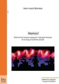 Jean-Louis Barreau - Vamos ! - Dictionnaire français-espagnol/Espagnol-français de la langue familière actuelle.