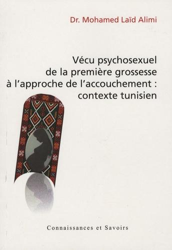 Mohamed Laid Alimi - Vécu psychosexuel de la première grossesse à l'approche de l'accouchement : contexte tunisien.