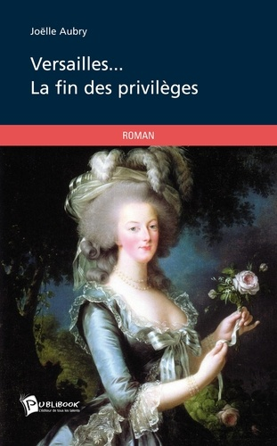Joëlle Aubry - Versailles... - La fin des privilèges.