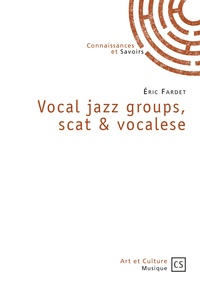 Eric Fardet - Vocal jazz groups, scat & vocalese.