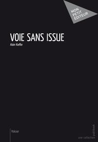 Alain Kieffer - Voie sans issue.