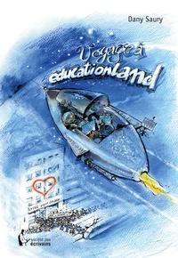 Dany Saury - Voyage à Educationland.
