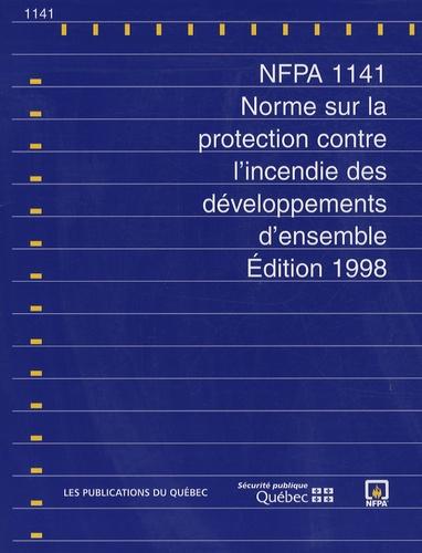 Publications du Québec - NFPA 1141 - Norme sur la protection contre l'incendie des développements d'ensemble, édition 1998.