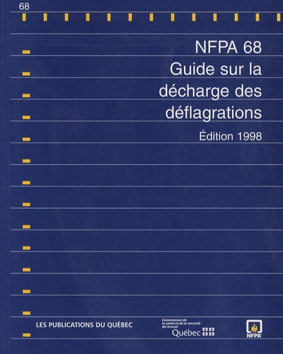 Publications du Québec - NFPA 68 - Guide sur la décharge des déflagrations, édition 1998.
