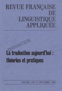 Delaveau - Revue française de linguistique appliquée Volume 8 N° 2, décem : La traduction aujourd'hui : théories et pratiques.