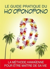 Publicimo - Le guide pratique du Ho'oponopono - La méthode hawaïenne pour être maître de sa vie.