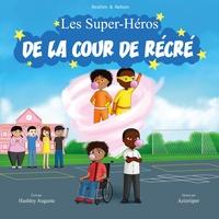 Hashley Auguste - Ibrahim et Nelson, les super-héros de la cour de récré.