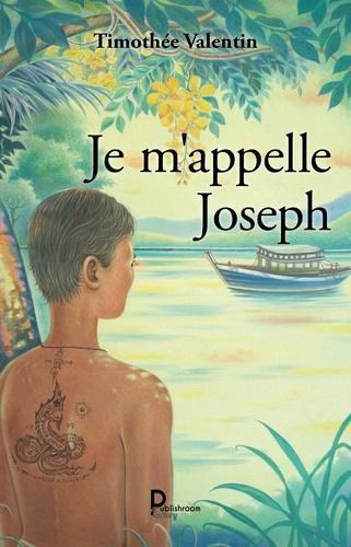 Timothée Valentin - Je m'appelle Joseph.