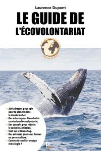 Laurence Dupont - Le guide de l'écovolontariat.