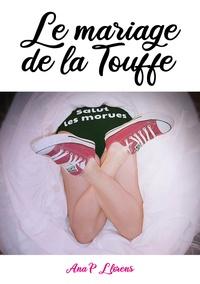 Ana P Llorens - Le mariage de la Touffe.