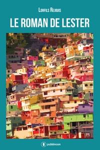 Lorfils Rejouis - Le roman de Lester.