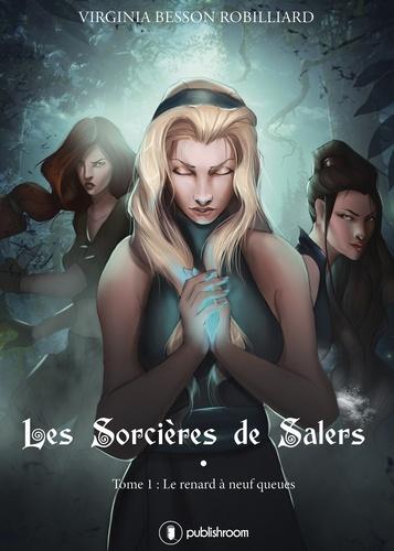 Virginia Besson Robilliard - Les sorcières de Salers Tome 1 : Le renard à neuf queues.