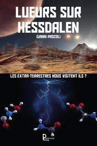 Gianni Pascoli - Lueurs sur Hessdalen - Les extra-terrestres nous visitent ils ?.