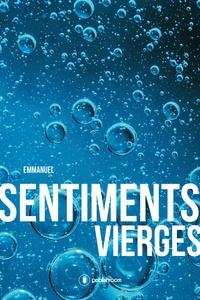 Emmanuel - Sentiments vierges.