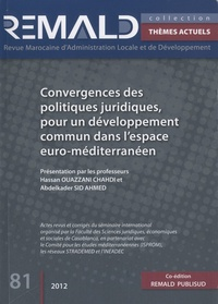 Ahmed Bouachik - Revue Marocaine d'Administration Locale et Développement N° 81, 2012 : Convergences des politiques juridiques, pour un développement commun dans l'espace euro-méditerranéen.