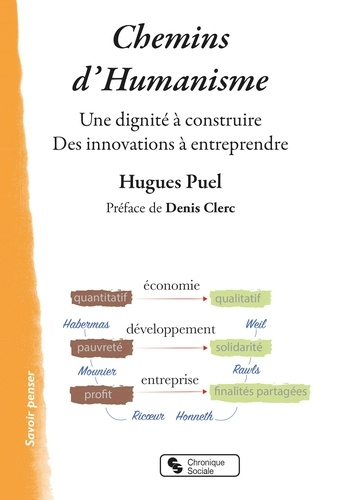 Puel/clerc - Chemins d'humanisme - une dignite a construire - des innovations a entreprendre.