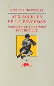 Puig-Vergès Nielle - Aux sources de la psychose - Corporéité et pensée psychotique.