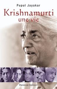 Pupul Jayakar - Krishnamurti, une vie.