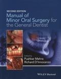 Pushkar Mehra et Richard D'Innocenzo - Manual of Minor Oral Surgery for the General Dentist.