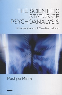 Pushpa Misra - The Scientific Status of Psychoanalysis - Evidence and Confirmation.