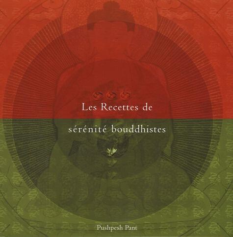Pushpesh Pant - Les Recettes de sérénité bouddhistes.