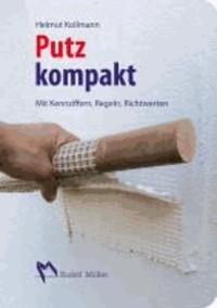 Putz kompakt - Mit Kennziffern, Regeln, Richtwerten.
