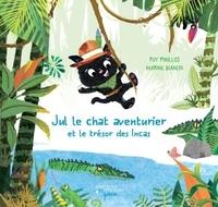 Puy Pinillos et Marine Bianchi - Jul le chat aventurier et le trésor des Incas.