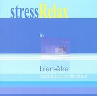 Anonyme - Stressrelax - Le bien-être assisté par ordinateur, CD-Rom.