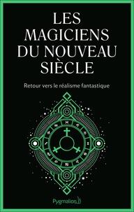 Téléchargement gratuit Android pour netbook Les Magiciens du nouveau siècle  - Retour vers le réalisme fantastique 9782756418377