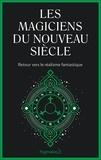 Pygmalion - Les Magiciens du nouveau siècle - Retour vers le réalisme fantastique.