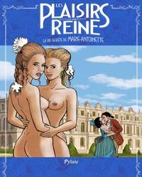 Pylate - Les plaisirs d'une reine - La vie secrète de Marie-Antoinette.