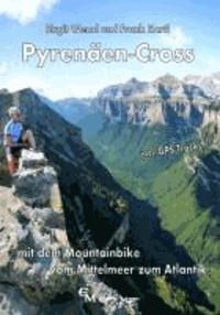 Pyrenäen-Cross - Mit dem Mountainbike vom Mittelmeer zum Atlantik.