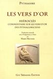 Pythagore et  Hiéroclès d'Alexandrie - Les vers d'or - Commentaire sur les Vers d'or des pythagoriciens.