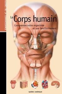 QA international Collectif - Les Guides de la connaissance - Le Corps Humain - Comprendre notre organisme et son fonctionnement.
