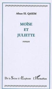 Qasem afnan El - Moise et juliette.