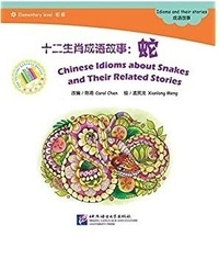 Qi Chen - Chinese Idioms about Snakes (Elementary) 成语故事:蛇 (+1CD-ROM).