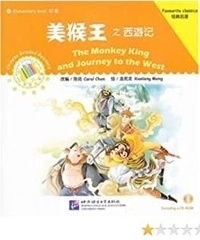 Qi Chen - The Monkey King and Journey to the West | 汉语分级读物:美猴王之西游记 (+ CD-ROM)(Chinois avec Pinyin)).