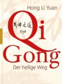 Qi Gong - Der heilige Weg.