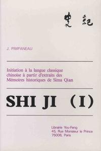 Qian Sima et Jacques Pimpaneau - Shi ji - Tome 1, Initiation à la langue classique chinoise à partir d'extraits des Mémoires historiques de Sima Qian.
