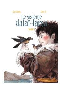 Qiang Guo et Ze Zhao - Le sixième Dalaï Lama Tome 1 : Le sixième Dalaï Lama.