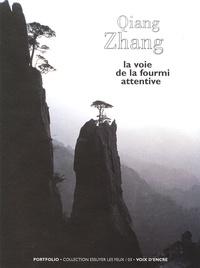Qiang Zhang - La voie de la fourmi attentive.