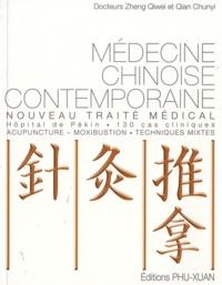 Qiwei Zheng et Chunyi Qian - Médecine chinoise contemporaine - Nouveau traité médical, Hôpital de Pékin, 130 cas cliniques.