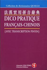 Quaille - Dico pratique français-chinois - (Avec transcription pinyin).
