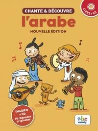 Quaïs Saadi et Stéphane Husar - Chante et découvre l'arabe. 1 CD audio