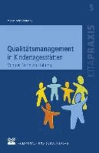 Qualitätsmanagement in Kindertagesstätten - Von der Norm zur Haltung. Ein konstruktiv-kritischer Diskurs.
