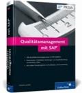 Qualitätsmanagement mit SAP - Das umfassende Handbuch.