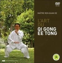 L'art du Qi Gong Ee Tong - Quan De Ren |