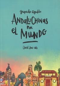 Quan Zhou Wu - Gazpacho agridulce  : Andaluchinas por el mundo.